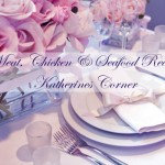 meat chicken seafood recipes katherines corner