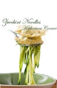 zucchini noodles katherines corner