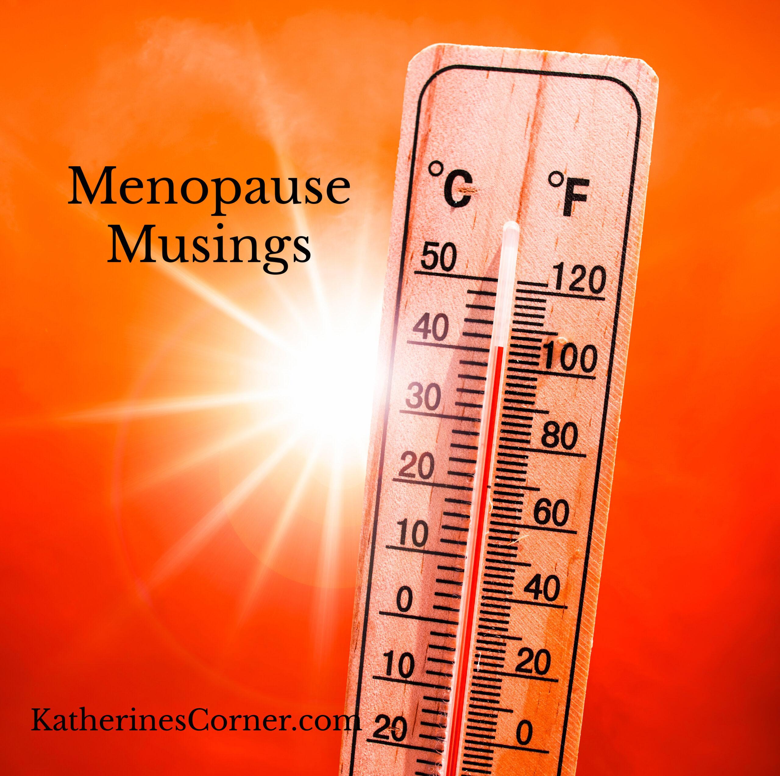 Menopause Musings