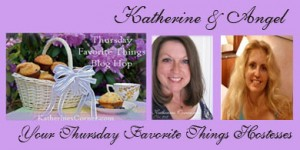 Thursday Favorite Things weekly Blog Hop