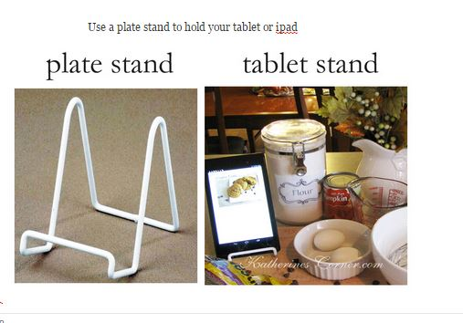 use a plate stand to hold your tablet or ipad- katherines corner