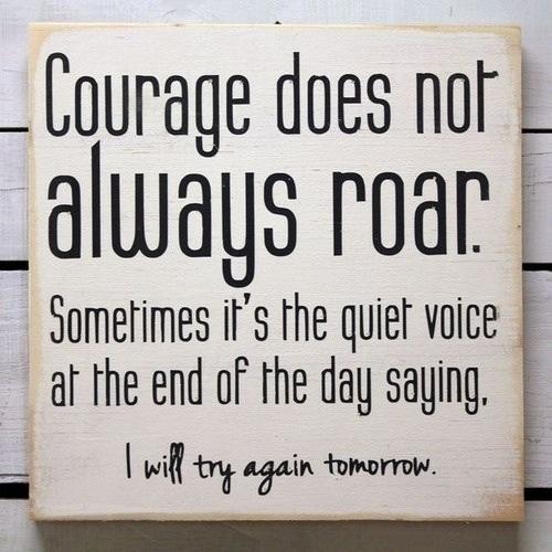courage does not always roar