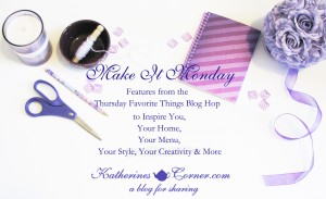 make it monday the best diy,recipe , home decorand inspirational blogs to.inspire your menu, home decor,style and creativity at katherines corner