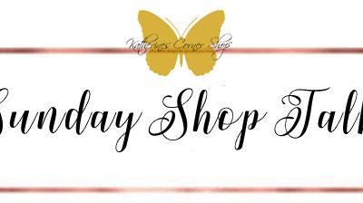 sunday shop talk