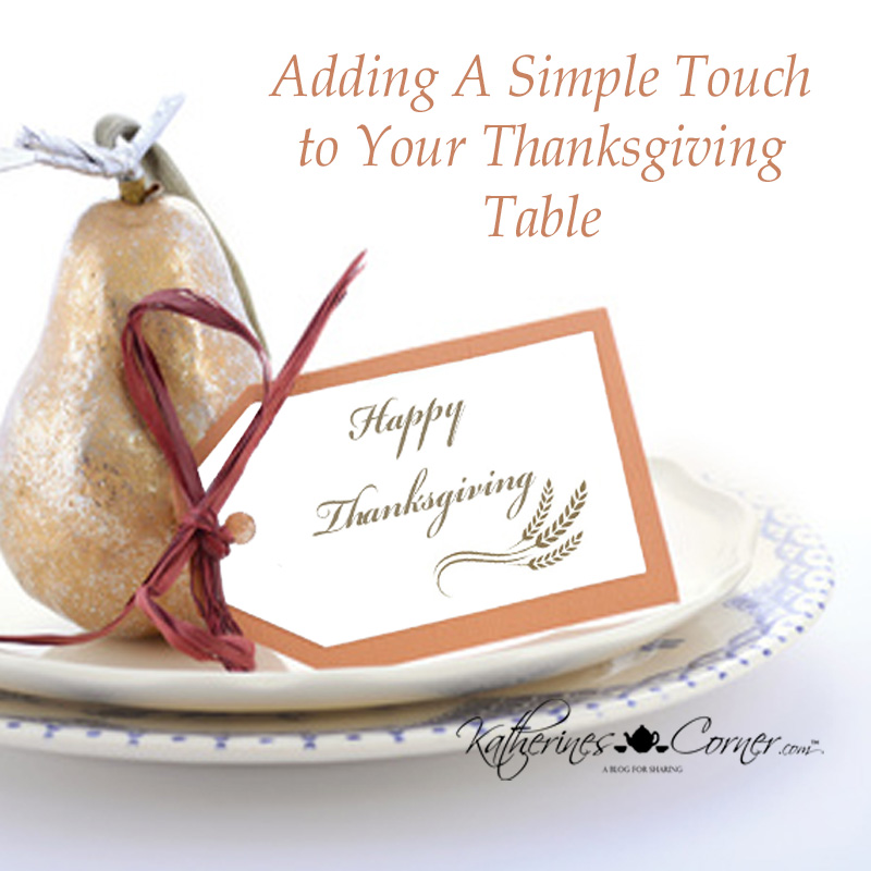 Adding A Simple Touch to Your Thanksgiving Table