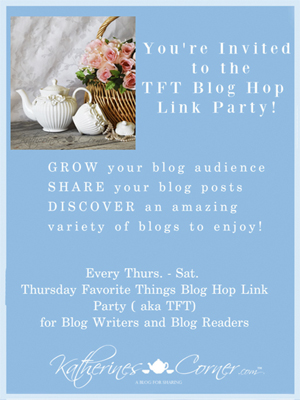 Thursday Favorite Things a party for blog writers and blog readers