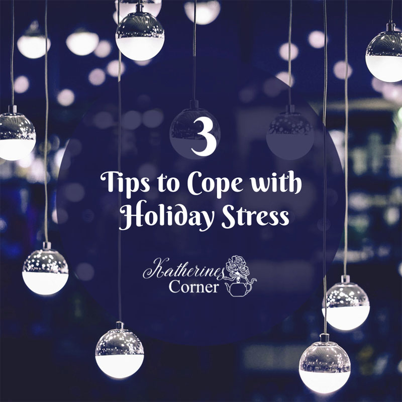 3 Tips to Cope with Holiday Stress