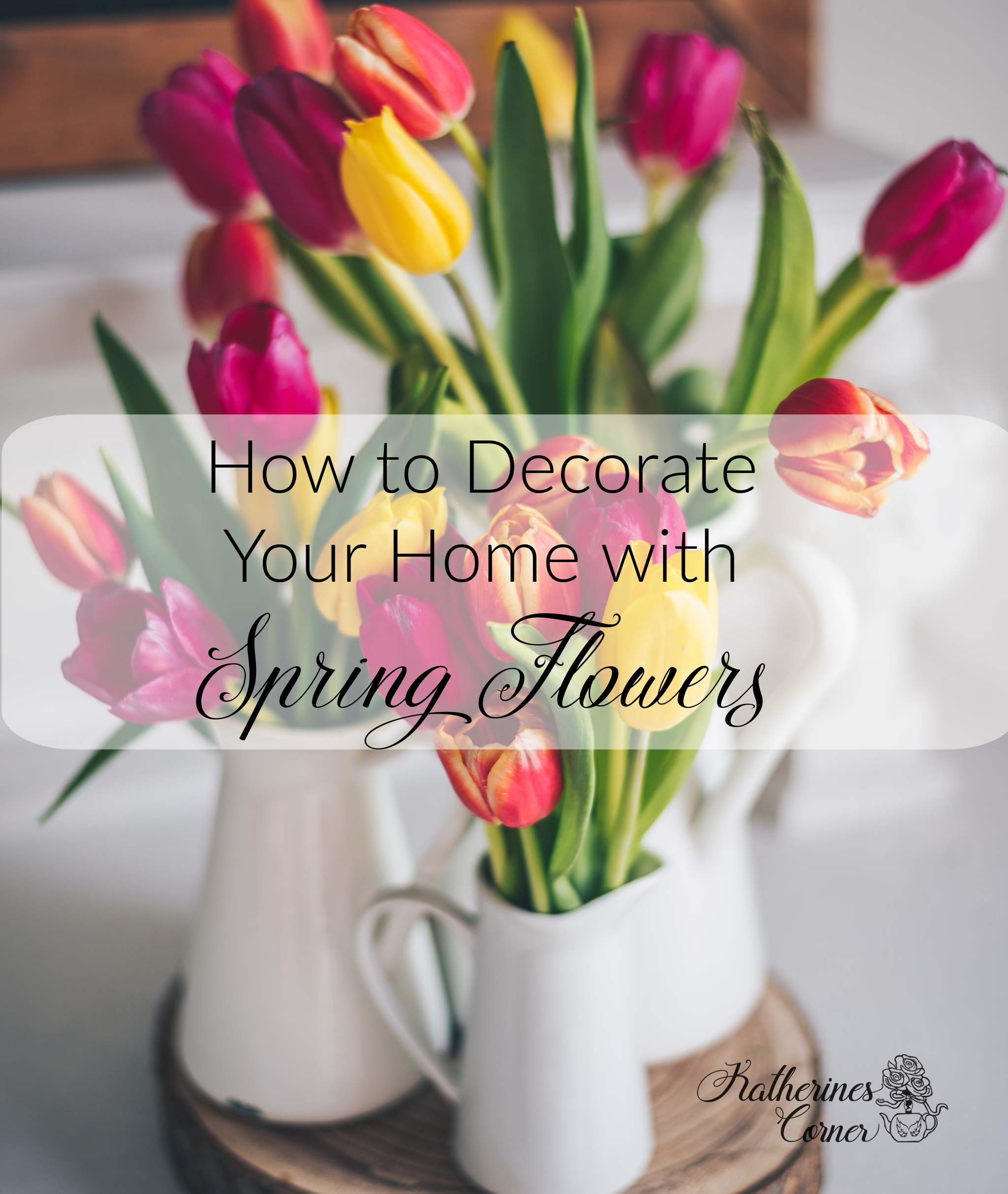 How to Decorate Your Home with Spring Flowers