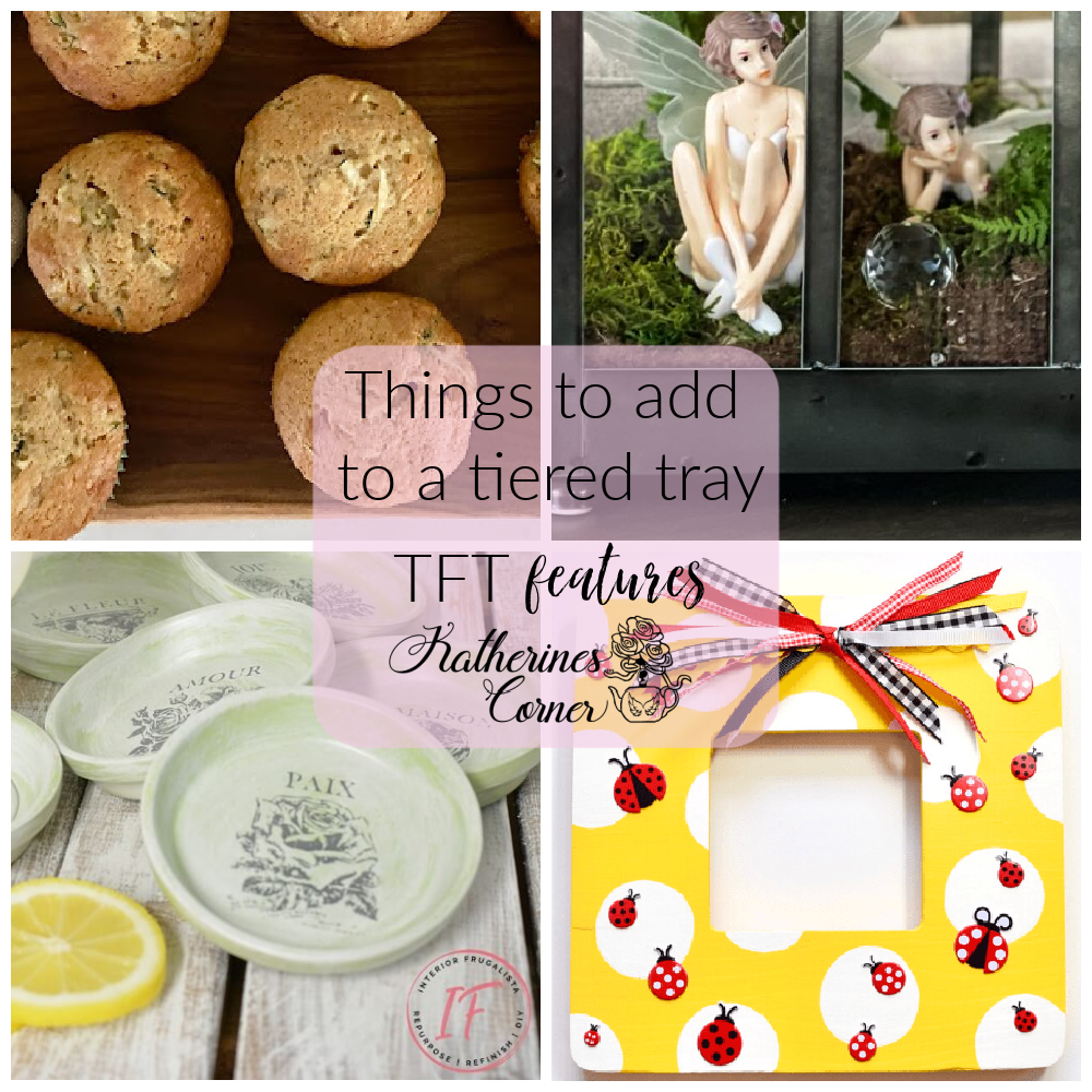 Things to Add to a Tiered Tray and TFT Blog Hop