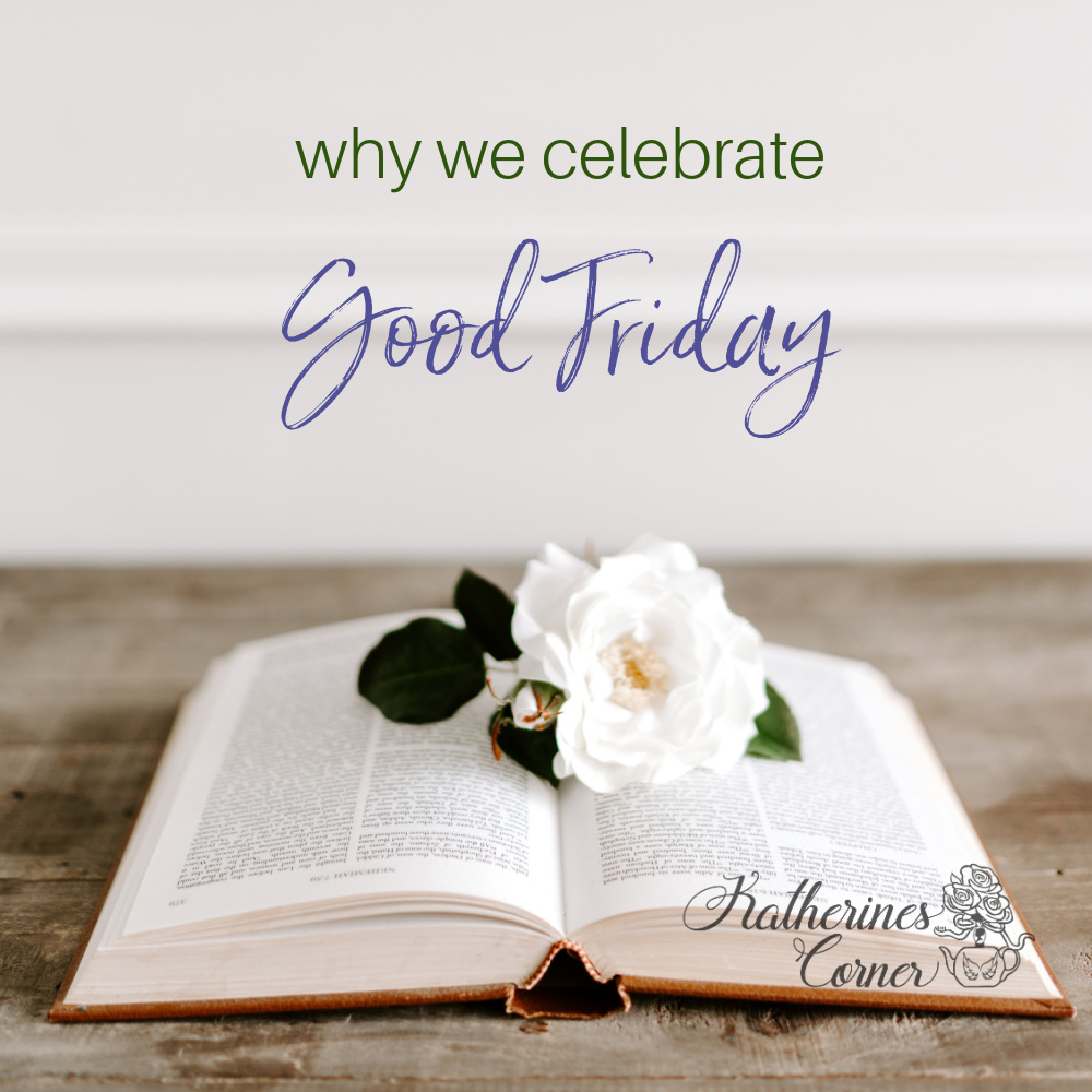 Why Do We Celebrate Good Friday