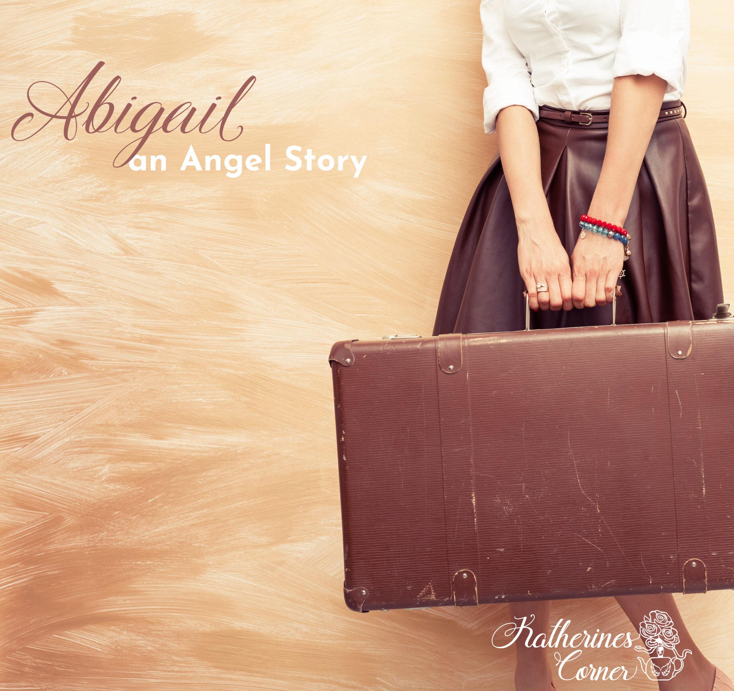 Abigail an Angel Story