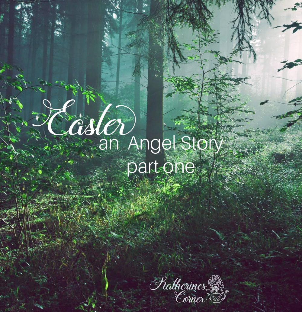 Easter an Angel Story Part One