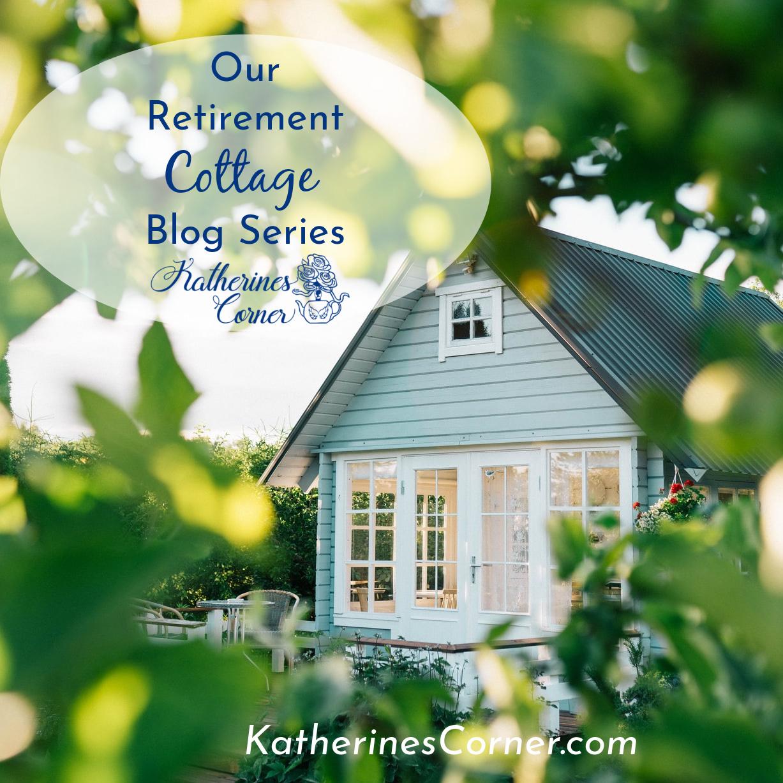 Retirement Cottage Blog Series Part 3 Garden Gate