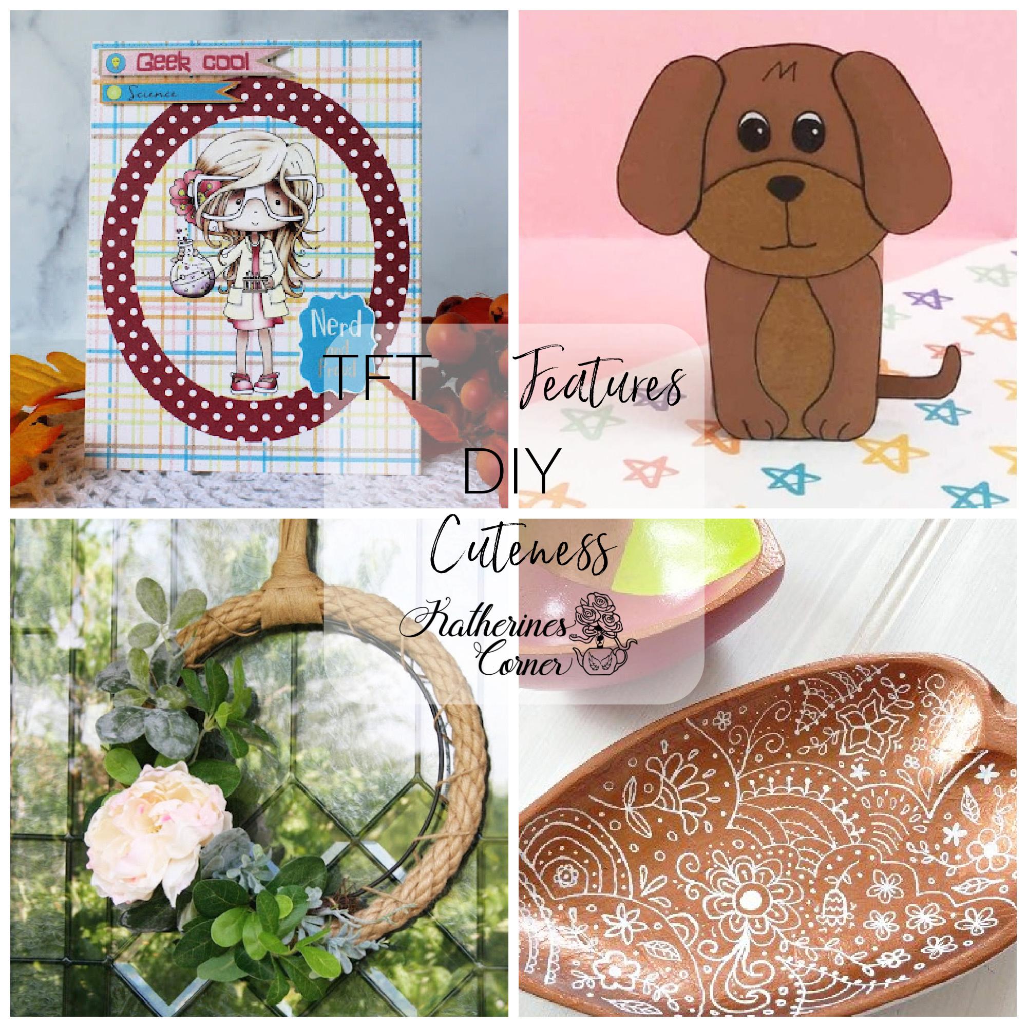 DIY Cuteness and TFT Blog Hop