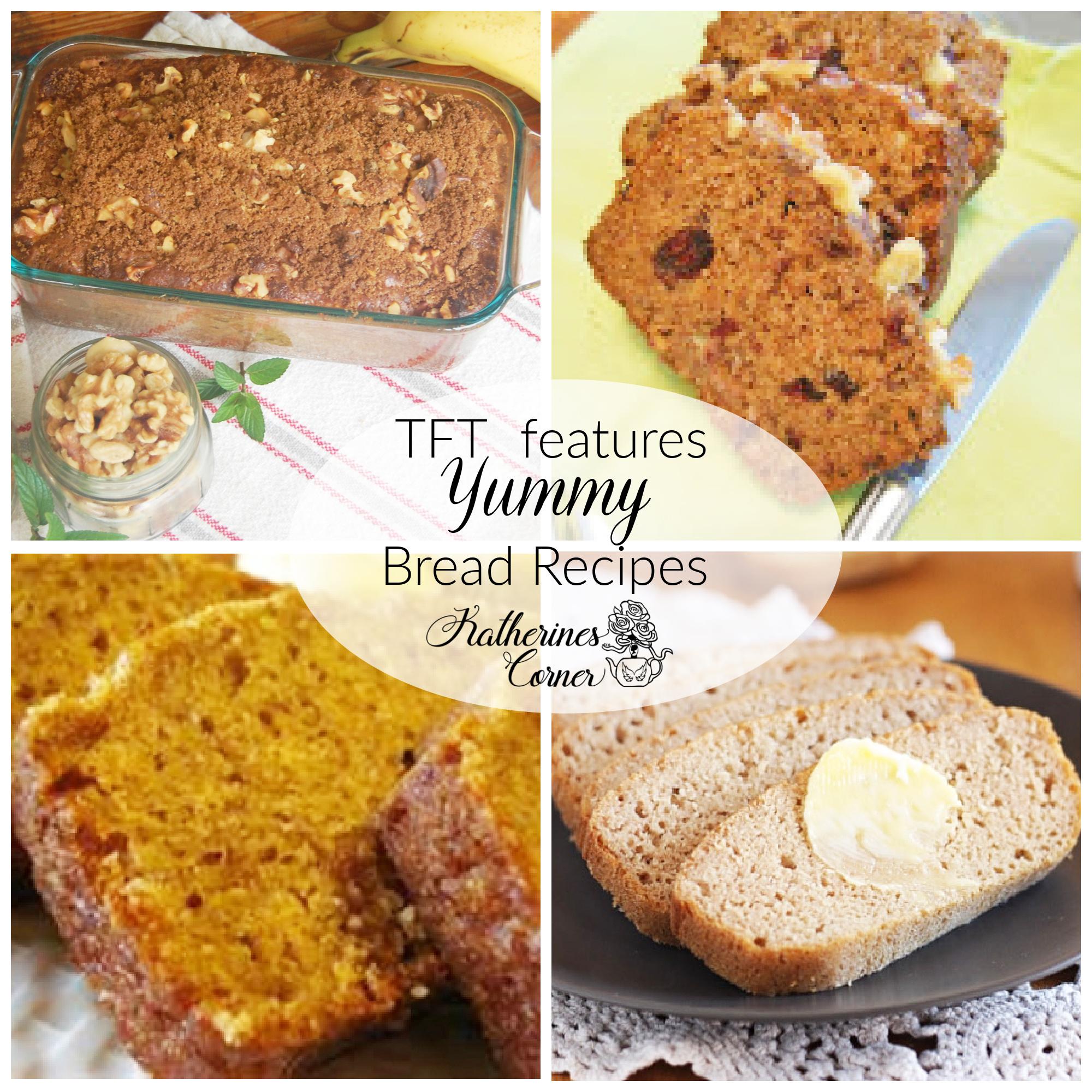 Yummy Bread Recipes and TFT Blog Hop