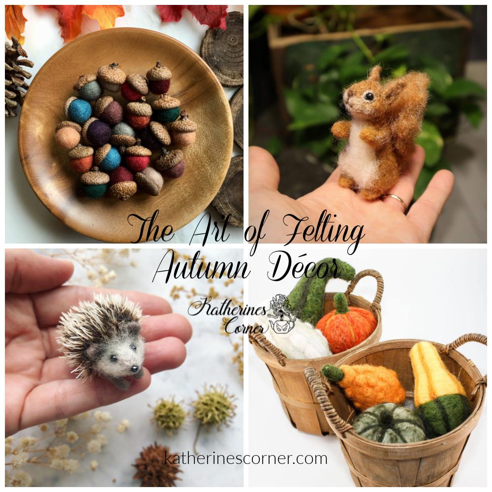 The Art of Felting Autumn Décor
